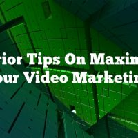 Superior Tips On Maximizing Your Video Marketing