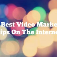 The Best Video Marketing Tips On The Internet