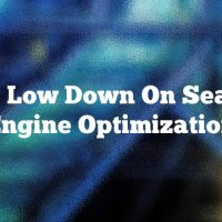 The Low Down On Search Engine Optimization