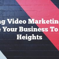 Using Video Marketing To Take Your Business To New Heights