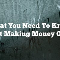 What You Need To Know About Making Money Online