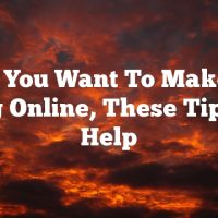When You Want To Make Your Living Online, These Tips Will Help