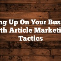 Boning Up On Your Business With Article Marketing Tactics