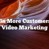 Bring In More Customers With Video Marketing