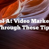 Excel At Video Marketing Through These Tips