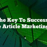 Get The Key To Success With These Article Marketing Tips