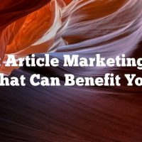 Great Article Marketing Tips That Can Benefit You
