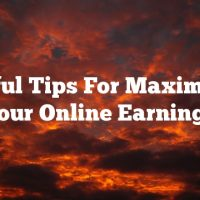 Helpful Tips For Maximizing Your Online Earnings