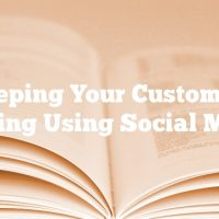 Keeping Your Customers Buzzing Using Social Media