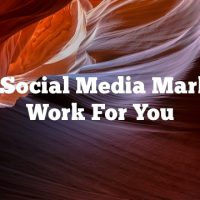 Make Social Media Marketing  Work For You