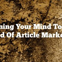 Opening Your Mind To The World Of Article Marketing