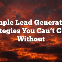Simple Lead Generation Strategies You Can't Go On Without