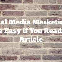 Social Media Marketing Is Made Easy If You Read This Article