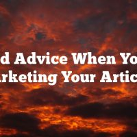 Solid Advice When You're Marketing Your Articles
