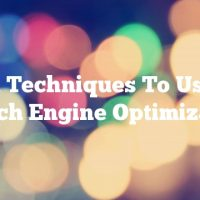 Solid Techniques To Use For Search Engine Optimization
