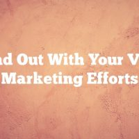 Stand Out With Your Video Marketing Efforts