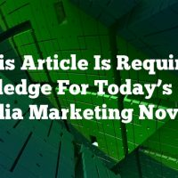 This Article Is Required Knowledge For Today's Social Media Marketing Novices