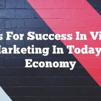 Tips For Success In Video Marketing In Today's Economy
