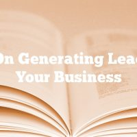 Tips On Generating Leads For Your Business