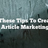 Use These Tips To Create A Solid Article Marketing Plan