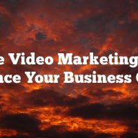 Use Video Marketing To Advance Your Business Online