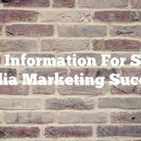Vital Information For Social Media Marketing Success