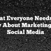 What Everyone Needs To Know About Marketing With Social Media
