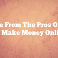 Advice From The Pros On How To Make Money Online
