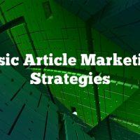 Basic Article Marketing Strategies
