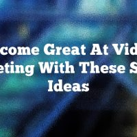Become Great At Video Marketing With These Simple Ideas
