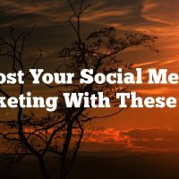 Boost Your Social Media Marketing With These Tips