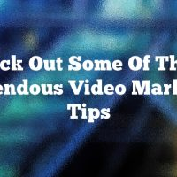 Check Out Some Of These Tremendous Video Marketing Tips