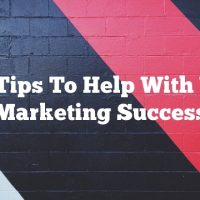 Easy Tips To Help With Video Marketing Success