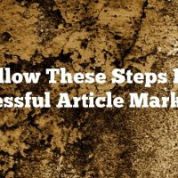 Follow These Steps For Successful Article Marketing