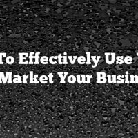 How To Effectively Use Video To Market Your Business