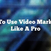 How To Use Video Marketing Like A Pro