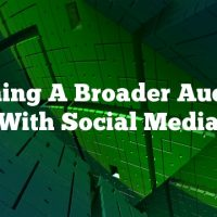 Reaching A Broader Audience With Social Media