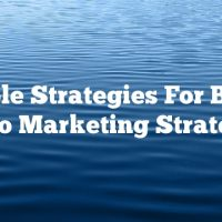 Simple Strategies For Better Video Marketing Strategies