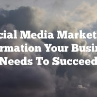 Social Media Marketing Information Your Business Needs To Succeed