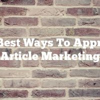 The Best Ways To Approach Article Marketing
