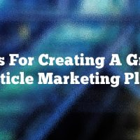 Tips For Creating A Great Article Marketing Plan