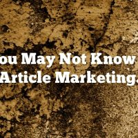 Tips You May Not Know About Article Marketing.