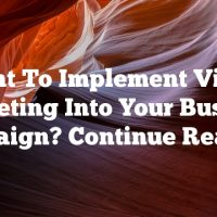 Want To Implement Video Marketing Into Your Business Campaign? Continue Reading!
