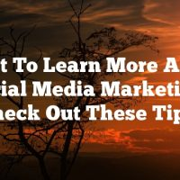 Want To Learn More About Social Media Marketing? Check Out These Tips!