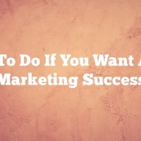What To Do If You Want Article Marketing Success