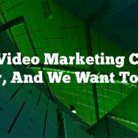 Your Video Marketing Can Be Better, And We Want To Help!