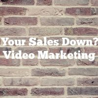 Are Your Sales Down? Try Video Marketing