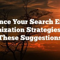 Enhance Your Search Engine Optimization Strategies With These Suggestions