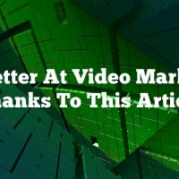 Get Better At Video Marketing Thanks To This Article