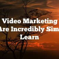 Great Video Marketing Ideas That Are Incredibly Simple To Learn